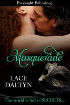 Masquerade ebook by Lace Daltyn