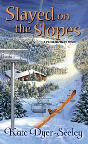 Slayed on the Slopes ebook by Kate Dyer-Seeley