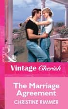 The Marriage Agreement (Mills & Boon Vintage Cherish) ebook by Christine Rimmer