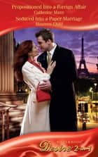 Propositioned Into A Foreign Affair / Seduced Into A Paper Marriage: Propositioned Into a Foreign Affair (The Hudsons of Beverly Hills) / Seduced Into a Paper Marriage (The Hudsons of Beverly Hills) (Mills & Boon Desire) ebook by Catherine Mann, Maureen Child