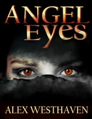 Angel Eyes ebook by Alex Westhaven