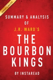 The Bourbon Kings: by J.R. Ward | Summary & Analysis ebook by Instaread