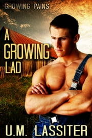 A Growing Lad - Book 1 ebook by U.M. Lassiter