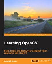Learning OpenCV ebook by Samyak Datta