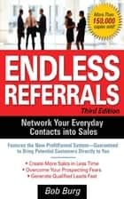 Endless Referrals, Third Edition eBook by Bob Burg