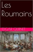 Les Roumains ebook by Edgar Quinet