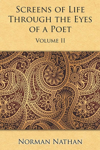 Screens of Life Through the Eyes of a Poet - Volume Ii ebook by Norman Nathan