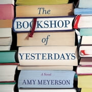 The Bookshop of Yesterdays audiobook by Amy Meyerson