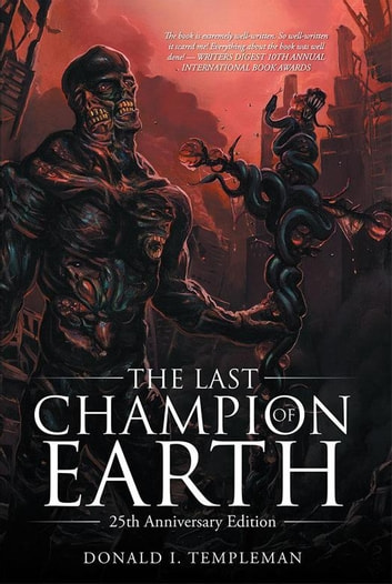 The Last Champion of Earth - 25Th Anniversary Edition ebook by Donald I. Templeman