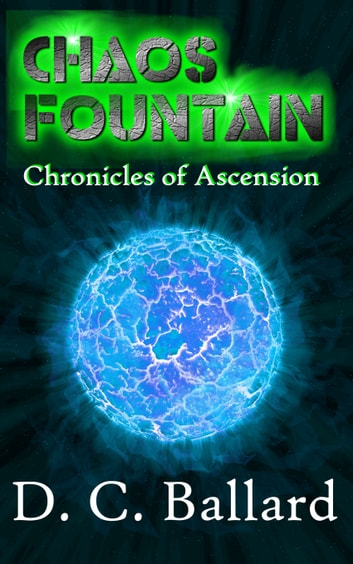 Chaos Fountain ebook by D.C. Ballard