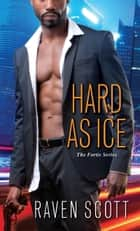 Hard As Ice ebook by Raven Scott