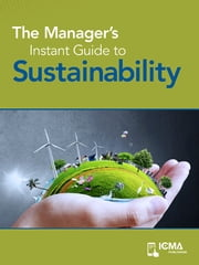 The Manager's Instant Guide to Sustainability ebook by Mary  L.  Walsh