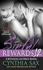 Sinful Rewards 12 - A Billionaires and Bikers Novella ebook by Cynthia Sax