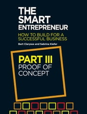 The Smart Entrepreneur - Part III: Proof of Concept ebook by Bart Clarysse,Sabrina Kiefer