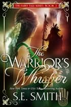 The Warrior's Whisper ebook by S.E. Smith