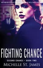 Fighting Chance ebook by Michelle St. James