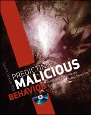 Predicting Malicious Behavior - Tools and Techniques for Ensuring Global Security ebook by Gary M. Jackson