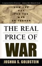 The Real Price of War - How You Pay for the War on Terror ebook by Joshua S. Goldstein