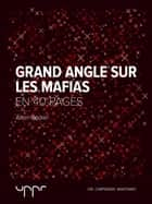 Grand angle sur les mafias ebook by Alain Rodier