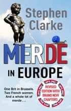 Merde in Europe ebook by Stephen Clarke