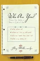 Who Are You? - Finding Your Identity in Being a Child of God ebook by Stacy Miller MA LPCE