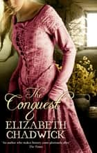 The Conquest ebook by Elizabeth Chadwick