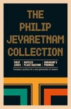The Philip Jeyaretnam Collection ebook by Philip Jeyaretnam