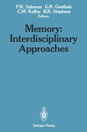 Memory: Interdisciplinary Approaches - Interdisciplinary Approaches ebook by