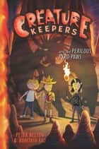 Creature Keepers and the Perilous Pyro-Paws ebook by Peter Nelson, Rohitash Rao
