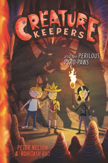 Creature Keepers and the Perilous Pyro-Paws ebook by Peter Nelson