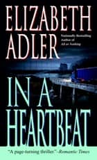 In a Heartbeat - A Novel ebook by Elizabeth Adler