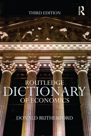 Routledge Dictionary of Economics ebook by Donald Rutherford