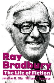 Ray Bradbury - The Life of Fiction ebook by Jonathan R. Eller,William F. Touponce,William F. Nolan