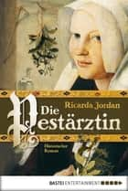 Die Pestärztin ebook by Ricarda Jordan