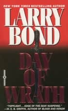 Day of Wrath ebook by Larry Bond
