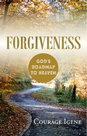 Forgiveness ebook by Courage Igene