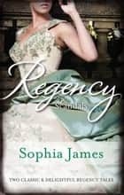 Regency Scandals/High Seas To High Society/Masquerading Mistress ebook by Sophia James