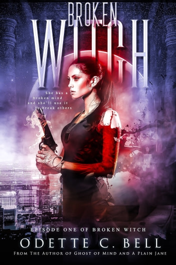 Broken Witch Episode One ebook by Odette C. Bell