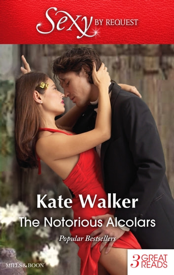 The Notorious Alcolars/The Twelve-Month Mistress/The Spaniard's Inconvenient Wife/Bound By Blackmail ebook by Kate Walker