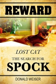 Reward, Lost Cat, The Search for Spock ebook by Donald Weiser