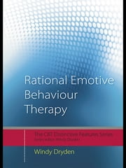 Rational Emotive Behaviour Therapy - Distinctive Features ebook by Windy Dryden