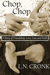 Chop, Chop ebook by LN Cronk
