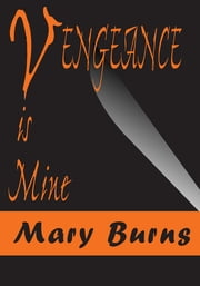 Vengeance Is Mine ebook by Mary Burns