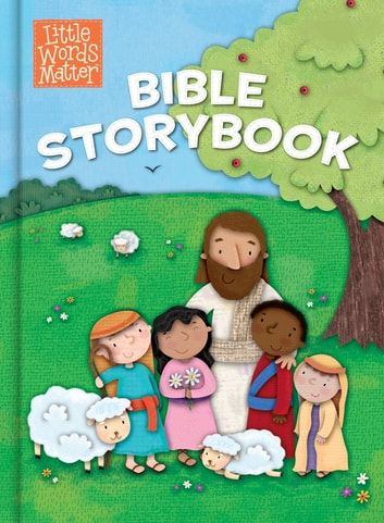 Little Words Matter Bible Storybook ebook by