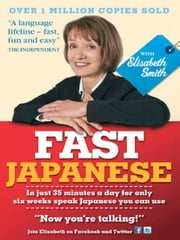 Fast Japanese with Elisabeth Smith (Coursebook) ebook by Elisabeth Smith