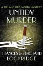 Untidy Murder ebook by Frances Lockridge, Richard Lockridge