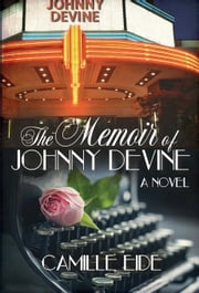 The Memoir of Johnny Devine ebook by Camille Eide