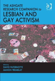 The Ashgate Research Companion to Lesbian and Gay Activism ebook by Dr David Paternotte,Professor Manon Tremblay,Professor Manon Tremblay