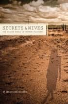Secrets and Wives ebook by Sanjiv Bhattacharya