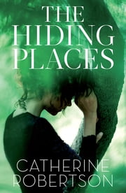 The Hiding Places ebook by Catherine Robertson